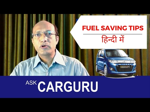 Fuel saving tips by CARGURU All video tips in Hindi, most important tips