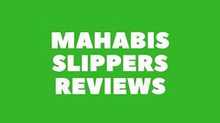 Mahabis slippers reviews 2018