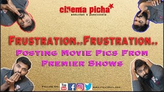 Frustration Frustration Posting movie pics from Premier Shows |Cinemapicha