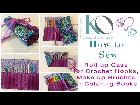 How to Sew a Roll Up Case for Crochet Hooks, Makeup Brushes or ...