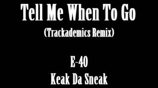Tell Me When To Go (Trackademics)
