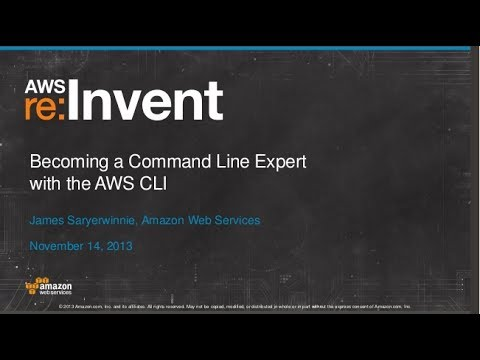 Becoming a Command Line Expert with the AWS CLI (TLS304) | AWS re:Invent  2013