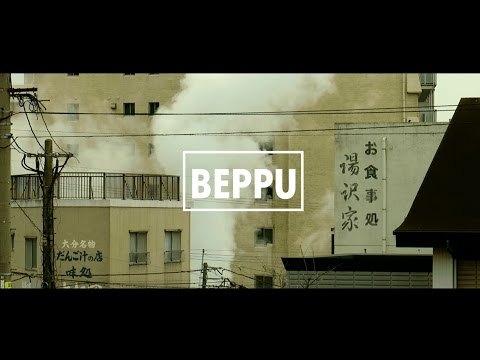 A day in Beppu, the city of onsen hot springs 別府 | A Travel Movie