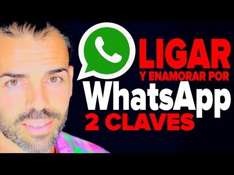 Ligar por Whatsapp: Cómo Enamorar a Una Mujer, Crear Atracción y Hacer Que Conteste Tus Mensajes