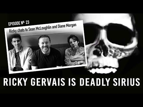 RICKY GERVAIS is DEADLY SIRIUS #023