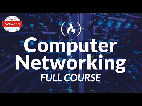 Computer Networking Course - Network Engineering [CompTIA Network+ Exam Prep]
