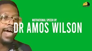 ONE OF THE MOST EYE OPENING SPEECHES | Dr Amos Wilson