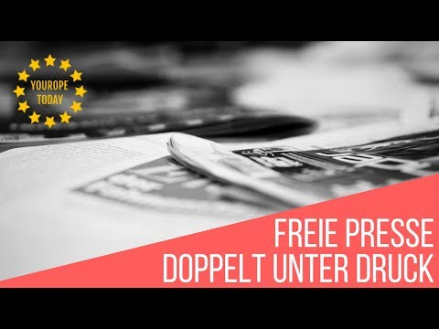 Youropetoday - Freie Presse doppelt unter Druck