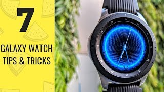 7 GALAXY Watch Tips AND Tricks That You MUST KNOW | 2018 |