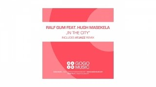 Ralf GUM feat. Hugh Masekela - In The City (Atjazz Astro Remix) - GOGO 065