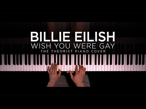 Billie Eilish - wish you were gay  The Theorist Piano Cover