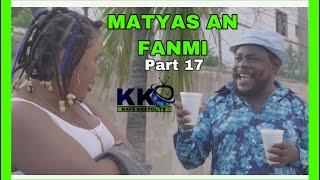 MATYAS AN FANMI part 17 (sezon2)