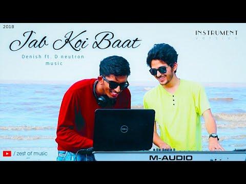 Jab Koi Baat Instrumental   Denish Shukla ft. D neutrons music