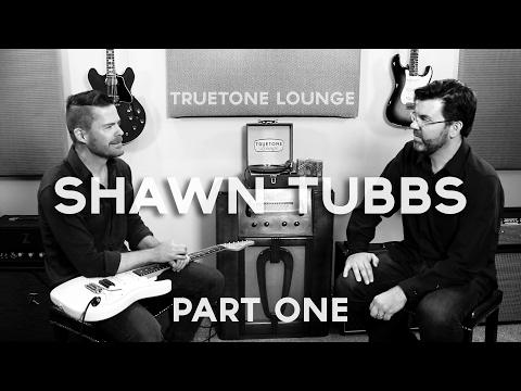 Shawn Tubbs | Truetone Lounge | Part One