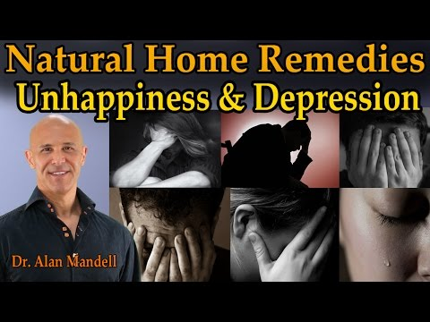 Natural Home Remedies for Unhappiness & Depression - Dr Mandell