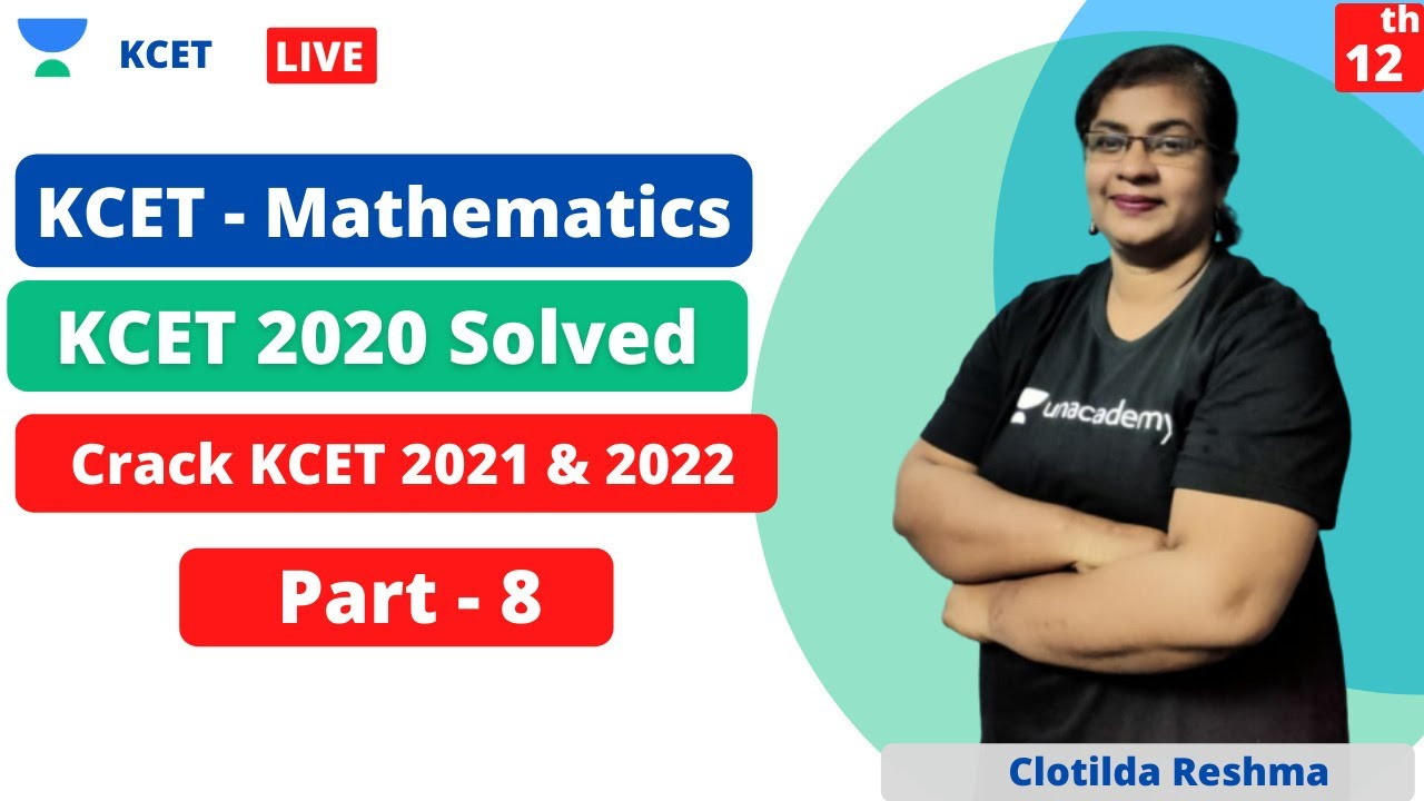 KCET - Mathematics | Solution of 2020 KCET Mathematics Paper - Part 8 | Clotilda Reshma