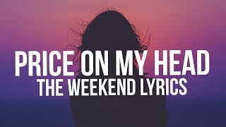 Nav Ft. The Weeknd Price On My Head lyrics.mp3