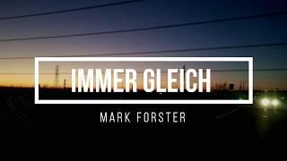 Immer immer gleich - Mark Forster (Lyrics)