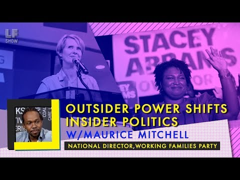 Outsider Power Shifts Insider Politics: Working Families' Maurice Mitchell