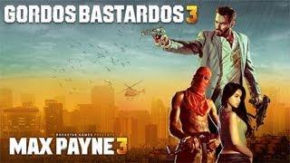 3 Gordos Bastardos - Reseña Max Payne 3
