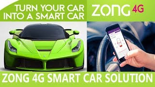 Zong Launches 4G Powered Smart Car Solution 2018