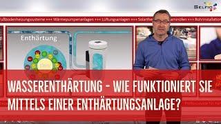 Wie funktioniert Wasserenthärtung mittels einer Enthärtungsanlage?