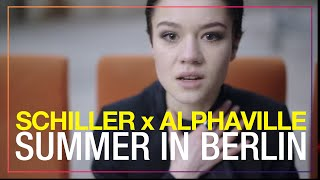 "SCHILLER x ALPHAVILLE: ""Summer in Berlin"" // OFFICIAL VIDEO // 4K"