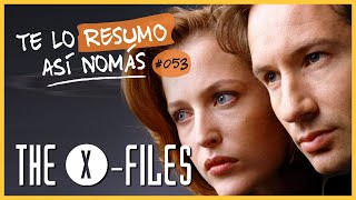The X Files | Te Lo Resumo Así Nomás #53