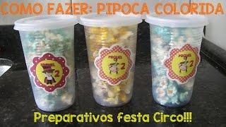 Preparativos festa circo - Pipoca Colorida
