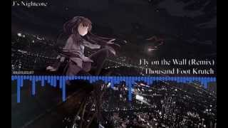 Repeat youtube video [HD Nightcore] Fly on the Wall (Remix) - Thousand Foot Krutch