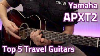 Yamaha APXT2 Demo - Top 5 Travel Guitars