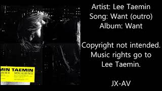 Artist: lee taemin song: want (outro) album: copyright not intended