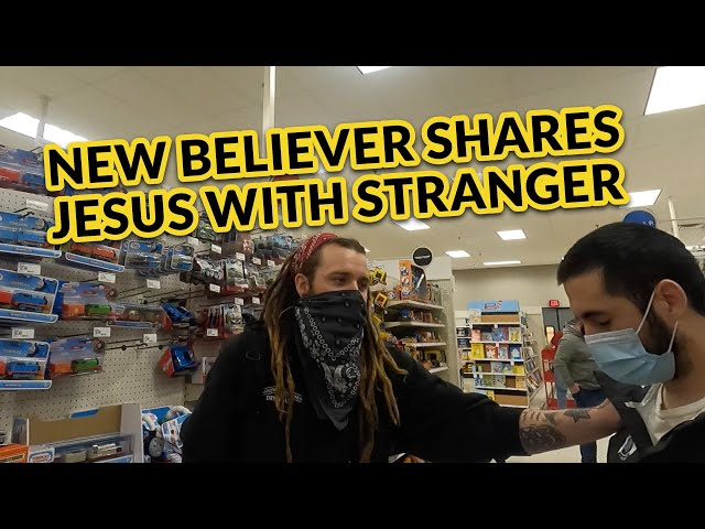 New Believer shares Jesus with a stranger