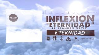 Inflexión -  Eternidad Ft. Lean Ortiz