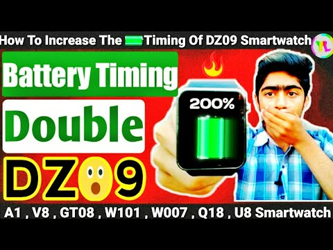 How To Increase The Battery Timing Of DZ09 Smartwatch | 200% Battery Of DZ09 Smartwatch | You Look