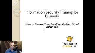 Information Security Training - How to Secure your Small and Medium Business