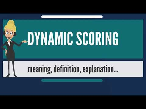 What is DYNAMIC SCORING? What does DYNAMIC SCORING mean? DYNAMIC SCORING meaning & explanation