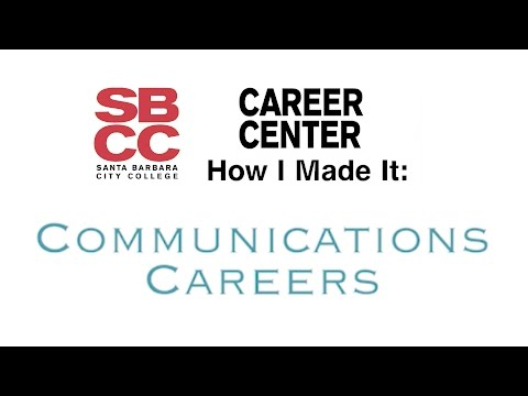 How I Made It: Communication Careers