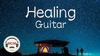 Healing Guitar Music - Relaxing Guitar Music - Soothing Music - Sleep Music