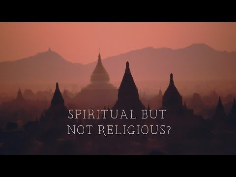 On Being Spiritual but not Religious