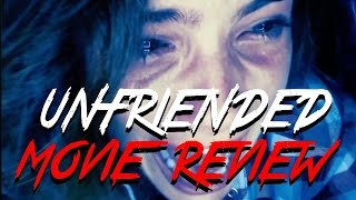UNFRIENDED (2015) - Movie Review