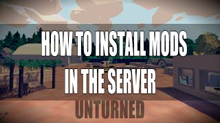 How to Install Mods in Unturned Server - Tutorial - Unturned 3.11.9.0 | xdtomasxd