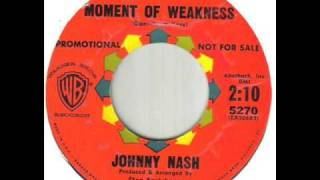 Johnny Nash Moment Of Weakness