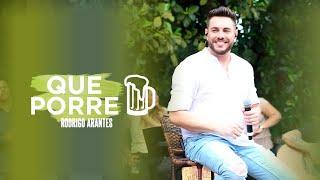 Rodrigo Arantes - Que Porre (Oficial)