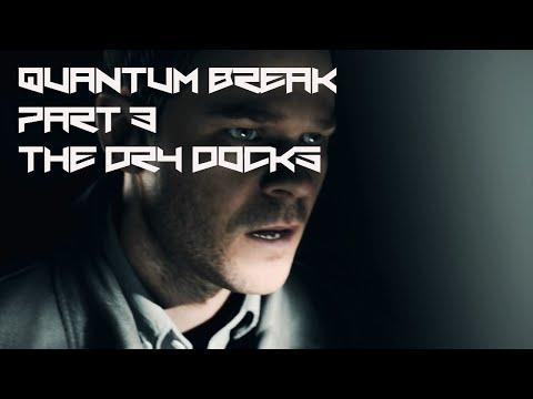 Quantum Break [3] The Dry Docks