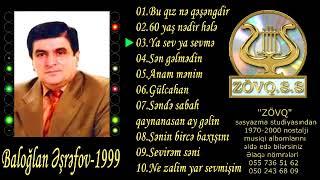 Baloglan eshrefov 1999 (Full Cassette Album-senin birce bxishina)