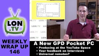 Weekly Wrapup 146 - GPD Pocket Thoughts, YouTube Space NYC, Your Thoughts on Interviews!