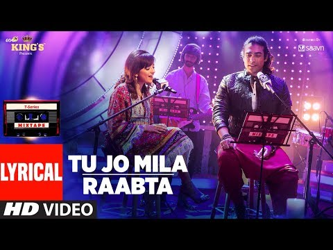 Tu Jo Mila Raabta Lyrical Video | Shirley Setia | Jubin Nautiyal | T-Series Mixtape | T-Series