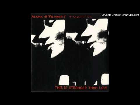 Mark Stewart - Stranger Than Love