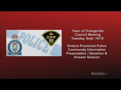 Town Of Orangeville Council, Sept. 10/19 Ontario Provincial Police Info Presentation